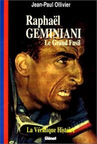 La véridique histoire de Raphaël Géminiani - Jean-Paul Ollivier (ISBN 9782723419314)