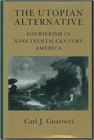 THe Utopian Alternative - Carl J. Guarneri (ISBN 0801424674)