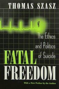 Fatal Freedom - Thomas Szasz (ISBN 9780815607557)