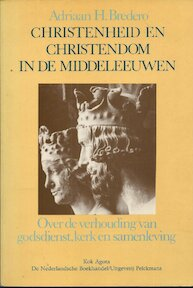 Christenheid en christendom in de middeleeuwen - Adriaan Hendrik Bredero (ISBN 9789024275304)