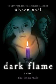 Dark Flame - the immortals - Alyson Noel (ISBN 9780312583750)