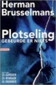 Plotseling gebeurde er niets - Herman Brusselmans (ISBN 9789057136993)