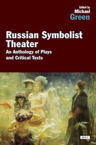 The Russian Symbolist Theater - (ISBN 9781468306354)