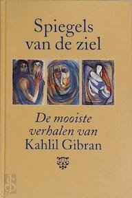 Spiegels van de ziel - Kahlil. Gibran (ISBN 9789063254612)