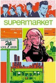 Supermarket - Brian Wood, Kristian (ISBN 9781600100093)