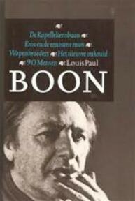 De Kapellekensbaan ; Eros en de eenzame man ; Wapenbroeders ; Het nieuwe onkruid ; 90 mensen - Louis Paul Boon (ISBN 9789029506267)