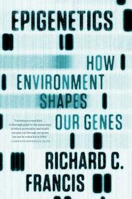 Epigenetics - Richard C. Francis (ISBN 9780393342284)