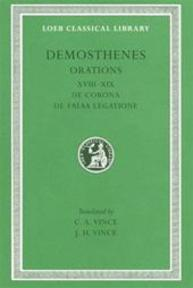 De Corona, De Falsa, Legatione 18 & 19 L155 V 2 (Trans. Vince)(Greek) - Demosthenes (ISBN 9780674991712)