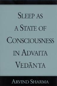 Sleep as a State of Consciousness in Advaita Vedanta - Arvind Sharma (ISBN 9780791462515)