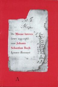 DE MISSAE BREVES (BMW 233-236) VAN JOHAN SEBASTIAN BACH - I. Bossuyt (ISBN 9789068531459)