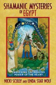 Shamanic Mysteries of Egypt - Nicki Scully, Linda Star Wolf (ISBN 9781591430681)