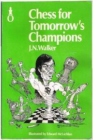 Chess for tomorrow's champions - J.N. Walker (ISBN 0192178040)