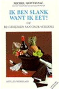 Ik ben slank want ik eet! - Michel Montignac (ISBN 9789080078666)