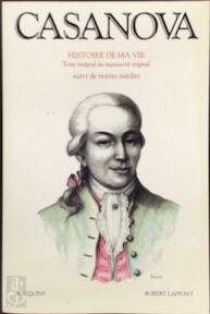 HISTOIRE DE MA VIE. - Giacomo Casanova (ISBN 9782221065228)