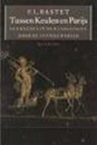Tussen Keulen en Parijs - Frédéric Louis Bastet (ISBN 9789021451435)