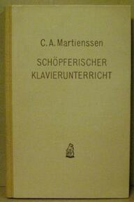 Schöpferischer Klavierunterricht - Carl Adolf Martienssen (ISBN 9783765101946)