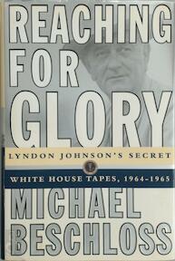 Reaching for Glory - Michael R. Beschloss (ISBN 9780684804088)