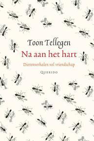 Na aan het hart - Toon Tellegen (ISBN 9789021434513)
