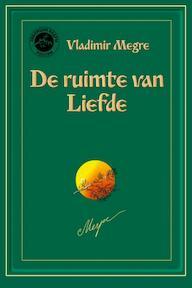 Ruimte van Liefde / Anestasia 3 - Vladimir Megre, Vladimir Megre (ISBN 9789077463093)