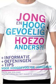 Jong en hooggevoelig Hoezo anders?! - Ellen van den Ende, Mariette Verschure, Mariëtte Verschure (ISBN 9789460150609)