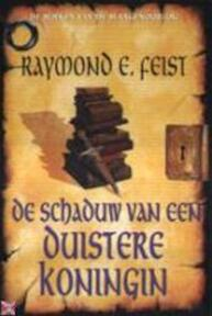 De schaduw van een Duistere Koningin - Raymond E Feist (ISBN 9789029070867)