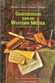 Geschiedenis van de westerse muziek - Donald J. Grout, Claude V. Palisca, Frans Brand, Robert Vernooy (ISBN 9789025403324)