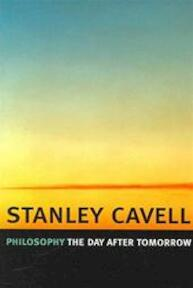 Philosophy the Day After Tomorrow - Stanley Cavell (ISBN 9780674022324)