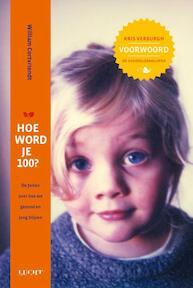 Hoe word je 100? - William Cortvriendt (ISBN 9789491729201)