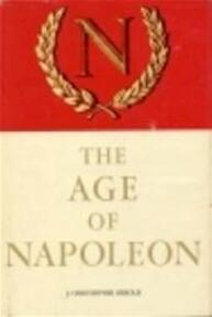 The age of Napoleon - J. Christopher Herold (ISBN 9781842125656)