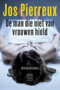 De man die niet van vrouwen hield - Jos Pierreux (ISBN 9789460014154)