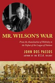 Mr. Wilson's War - John Dos Passos (ISBN 9781626362383)