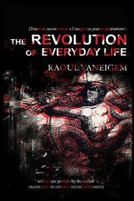 The Revolution of Everyday Life - Raoul Vaneigem (ISBN 9781604866780)