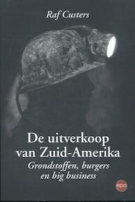 De uitverkoop van Zuid-Amerika - Raf Custers (ISBN 9789462670686)