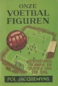 Onze voetbalfiguren - Pol Jacquemyns