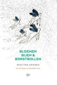 Bloemen, bijen en borstbollen - Wouter Deprez (ISBN 9789022333426)