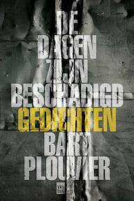 De dagen zijn beschadigd - Bart Plouvier (ISBN 9789460015816)