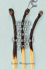 Suicide notes from beautiful girls - Lynn Weingarten (ISBN 9781481418539)