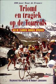 Triomf en tragiek op de Tourcols - Raymond Kerckhoffs, Robert Janssens (ISBN 9789045300924)