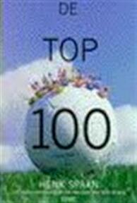 De top 100: de beste Nederlandse voetballers van deze eeuw - Henk Spaan (ISBN 9789020459425)
