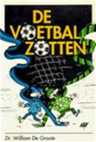 De voetbalzotten - William de Groote, William Lievens