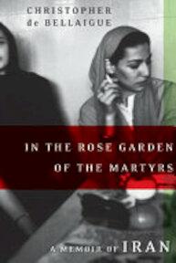 In the Rose Garden of the Martyrs - Christopher de Bellaigue (ISBN 9780066209807)