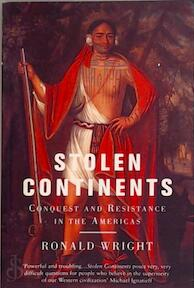 Stolen Continents - Ronald Wright (ISBN 9781842121047)