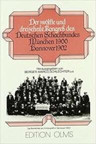 Der zwölfte und dreizehnte Kongress des Deutschen Schachbundes München 1900, Hannover 1902 - Deutscher Schachbund. Kongress (ISBN 9783283001254)