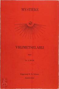 Mystieke vrijmetselarij - J.D. Buck, H.J. van Ginkel
