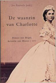 De waanzin van Charlotte - Jos Pauwels (ISBN 9789064451737)