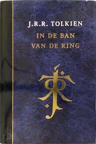 In de ban van de ring /J.R.R. Tolkien - John Ronald Reuel Tolkien (ISBN 9789022532041)