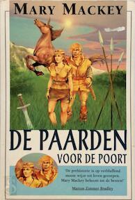 De paarden voor de poort - Mary Mackey, Jacques Meerman (ISBN 9789022521090)