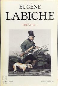 Théâtre I - Eugène Labiche (ISBN 9782221066799)