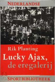 Lucky Ajax, de eregalerij - R. Planting (ISBN 9789060053874)