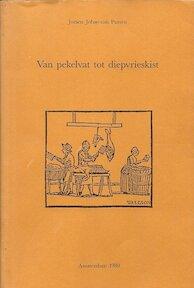 Van pekelvat tot diepvrieskist - J. Jobse-van Putten (ISBN 9789070389185)
